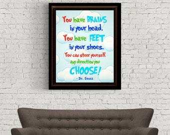 Dr. Seuss Quote - You Have Brains in your Head - Digital Art - Instant Download