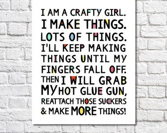 I Am A Crafty Girl Quote Print Craft Room Decor Craft Room Sign Crafty Gift Crafter Art Funny Wall Art Makers Gonna Make Craft Room Poster