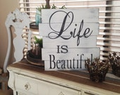 Life is Beautiful- Reclaimed Pallet Wood turned Vintage Sign- Cozy Cottage, Shabby Chic, Home Decor- Wall Hanging- Black on White