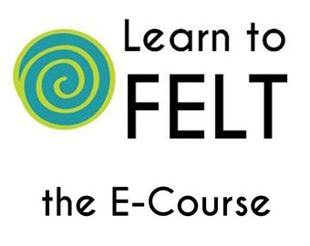 Learn To Felt E-Course, Felting E-Course, Nuno Felting E-Course, Wet Felting E-Course, Online Felting Course, Learn To Felt, Felting