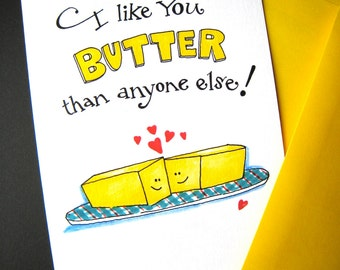 Funny Pun Card - Food Pun Card - Funny Dating Card - Love, Anniversary Card -  I Like You Butter