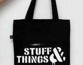 "Tote Bag ""Stuff & Things"" Screenprint, Organic, Eco-friendly, Fair Trade, Black Cotton Bag, long handles, great for groceries"