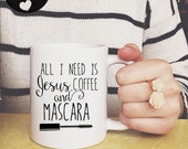 Unique Funny Coffee Mugs All I Need is Jesus Coffee and Mascara, Makeup Gifts, Mugs For Friends, Girlfriend Mug, Mugsleys, Bestie Gifts