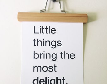 Modern Typography Print - Little things bring the most delight - 8x10 Print - Woodland Nursery - Inspirational Quote - Dorm Decor