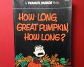 How Long, Great Pumpkin, How Long? by Charles M Schulz vintage 1977 Softbound Peanuts Parade Cartoon Strip Book