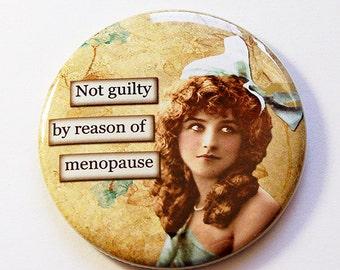 Funny pocket mirror, Menopause, Not Guilty, pocket mirror, purse mirror, mirror, humor, sassy women, gift for her, menopause humor (5147)