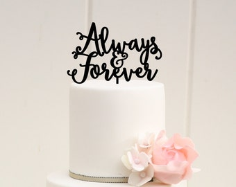 Always and Forever Wedding Cake Topper or Bridal Shower Cake Topper