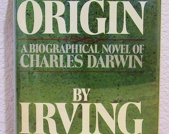 The ORIGIN, a Biographical Novel of CHARLES DARWIN by Irving Stone, 1980, First Edition