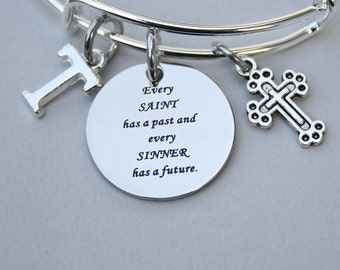 Every Saint Has A Past And Every Sinner Has A Future Charm Bangle, Stainless Steel Engraved Charm , Personalized, Initial , Gift For Her, ST