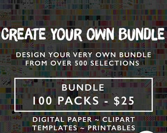 Digital Paper, Clipart, Templates, and Printables - Create Your Own Bundle - 100 for 25 -  for Personal and Commercial