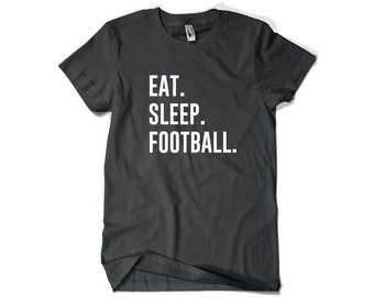 Football Shirt-Eat Sleep Football T Shirt Football Gift