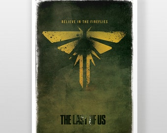 The Last Of Us - Believe In The Fireflies Poster A3 A1 Print