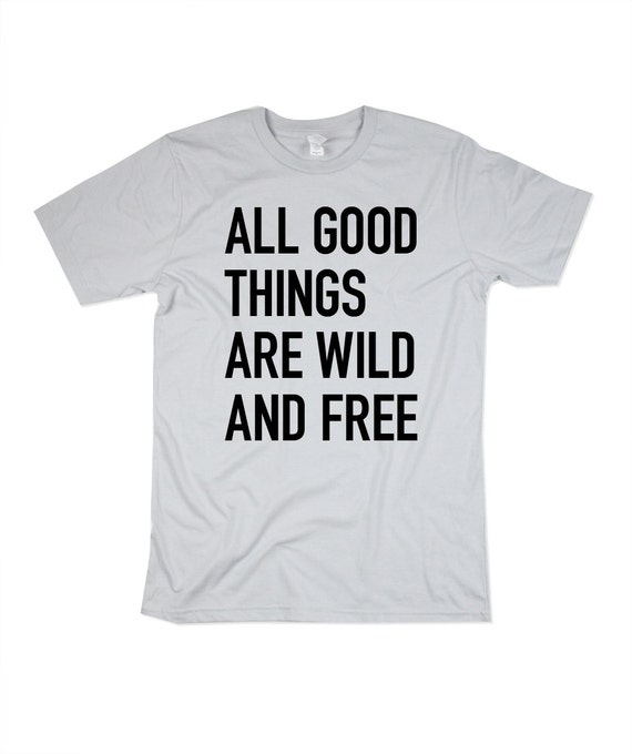 quote shirt, Mens Wild and Free Tshirt - Mens Platinum Quote Shirt - In Small, Medium, Large, XL, 2XL