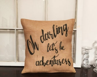 Oh Darling Lets Be Adventurers Pillow