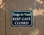 Dogs In Yard KEEP GATE CLOSED  Keep your dogs safe when people enter and exit | Buy 2 for both sides and get a discount. Ships Free