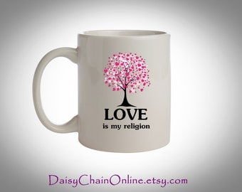 Love is My Religion - Unique Quote Coffee Mugs - Statement Mugs - Birthday Gift Men, Birthday Gift for Mother, Gift for Her, Gift for Friend