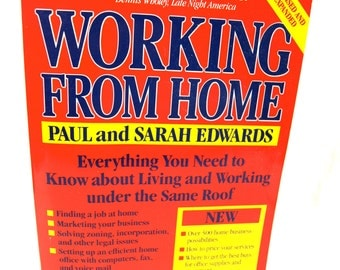 Working From Home by Paul and Sarah Edwards - Everything You Need To Know About Living And Working Under The Same Roof