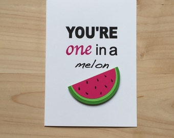 You're One in a Melon Card, Cute Congratulations Card, Funny Birthday Card, Love Anniversary Card