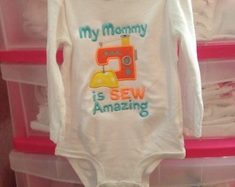 My Mommy Is Sew Amazing - Cute Crafter's Embroidered Baby Bodysuit One Piece Bodysuit