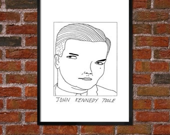 Badly Drawn John Kennedy Toole  - Literary Poster - *** BUY 4, GET A 5th FREE***