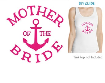 Mother of the Bride Anchor iron on , Anchor Heat vinyl transfers ,Bachelorette party iron on transfers