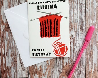 Hand Screenprinted Greetings Card - 'Surely you can take a little RIBBING on your birthday'