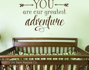 Adventure quote - You are our greatest adventure Vinyl Wall Decal Nursery Art Quote Arrows decor