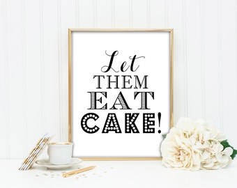 PRINTABLE - Let Them Eat Cake  - DIY Wedding Sign for Cake Table - 8 x 10 or 5 x7 DIY Instant Download