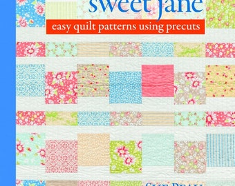 """Quilts from Sweet Jane  """"Easy Quilt Patterns Using Precuts"""" Book by Sue Pfau"""