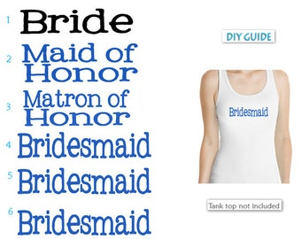 SET OF 6,1- Bride ,1- Maid of Honor, 1- Matron of Honor,3 - Bridesmaid  iron on ,Bachelorette Party iron on
