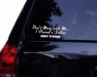 Dont Mess With Me I Raised A Marine MARINES Military Decal - Military window decals for cars