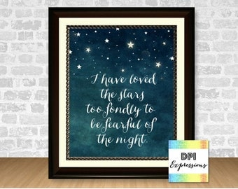 Quote Art Print, I Have Loved The Stars Too Fondly, Star Quote Printable Wall Decor, Sarah Williams Quote, Printable Quote DIGITAL DOWNLOAD