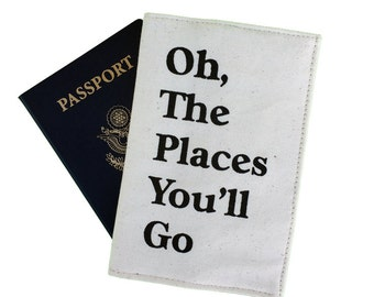 Oh the places you'll go - travel quote, passport cover, passport case, hand screen printed, black ink, travel quote, passport holder