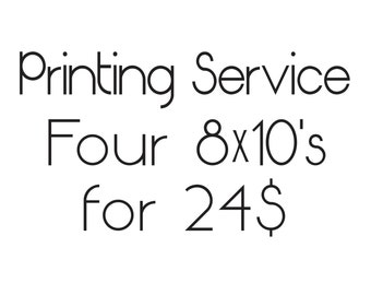 Printing Service for Four 8X10 Prints
