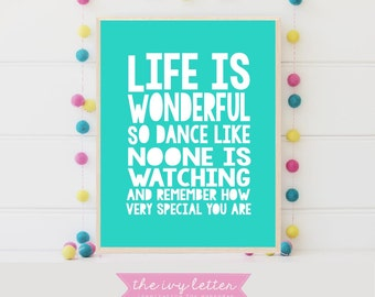 Life is Wonderful Dance like Noone is watching Print Girls Bedroom Inspirational Digital Art Print Pink Wall Download 8x10 5x74x6 Room Decor
