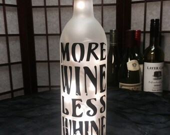Lighted Wine Bottle.Sealed. More Wine Less Whine. Fairy lights. Frosted. Wine. Fun gift. Humor. Vinyl art.