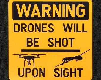 Warning Drones Will Be Shot Upon Sight 12 inch by 12 inch Metal Sign.  Property Marker Sign