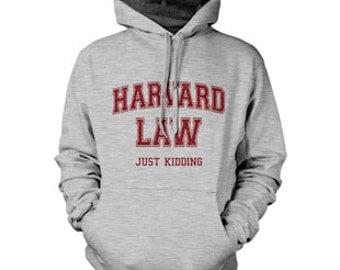 Harvard Law Just Kidding Hooodie Hoody