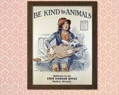 Be Kind To Animals Poster - Vintage Wall Decor Animal Wall Art Animal Poster Veterinary Decor BUY 3 GET 1 FREE