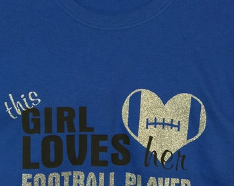football mom shirt this girl loves her football player he calls me mom new personalized with your number and name
