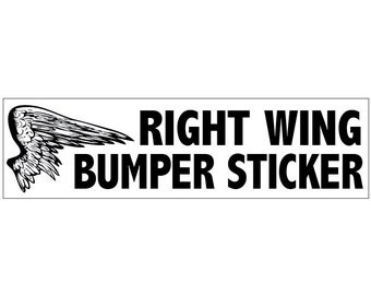 Right Wing Bumper Sticker Decal Vinyl or Magnet Bumper Sticker