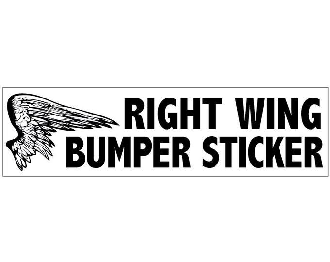 Right Wing Bumper Sticker Decal Vinyl or Magnet Bumper Sticker