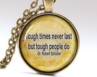 Tough times pendant Schuller Necklace Wisdom Jewelry Quote Necklace Quote Jewelry Quote Pendant Text Pendant LG025