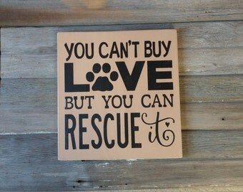 Rustic You Can't Buy Love But You Can Rescue It Wood Sign