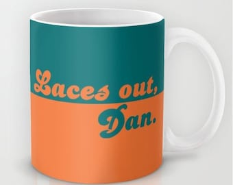 Laces Out Dan  - 11 oz or 15 oz Ceramic Mug