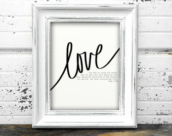 "Love, John 3:16, ""For God so loved the world..."" Bible Scripture Printable, Art Print 8x10- Sully Designs INSTANT DOWNLOAD jpg pdf, word art"