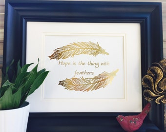 Hope is the thing with Feathers Gold Art Print, Real Gold Foil Wall Art Metalic Print