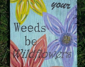May all your weeds be wildflowers-wall hanging-flowers-blue-yellow-pink-red-inspirational quote