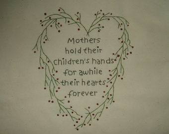 Primitive Stitchery~Mother's Hold Their Children's Hands.....