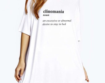 Clinomania! Funny Graphic Print - Oversized T-Shirt Night Dress!